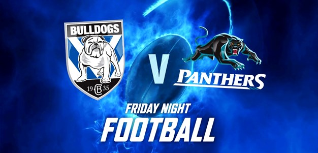 Match Highlights: Panthers v Bulldogs